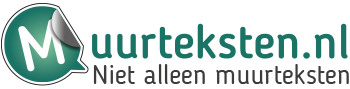 Muurteksten bestellen | Eigen muurtekst maken | Muurteksten.nl
